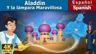Aladino y la Lámpara Mágica - Cuento infantil en español - 4K UHD - Spanish Fairy Tales