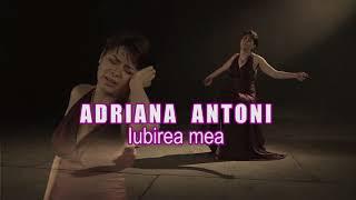ADRIANA ANTONI - IUBIREA MEA  ----  contact evenimente: 0744534735