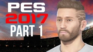 PES 2017 BECOME A LEGEND CAREER Gameplay Walkthrough Part 1 - WHAT A GOAL #PES2017