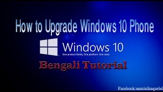 How to Upgrade Windows 10 Mobile (Bangla Tutorial) &25 hf4hs