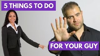 5 Small Things You Can Do For Your Guy | James M Sama