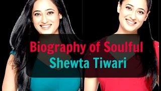 Shweta Tiwari Biography| The most loved actress of Indian television