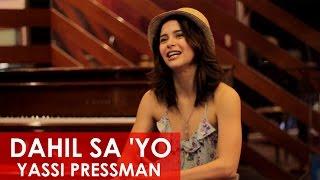 Dahil Sa ' Yo: Yassi Pressman (Commentary and official Lyric Video)