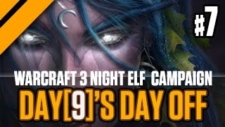 Day[9]'s Day Off - WarCraft 3 Night Elf Campaign P7