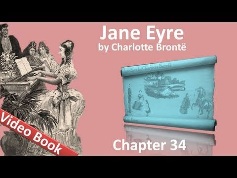 Chapter 34 - Jane Eyre by Charlotte Bronte