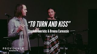 Stephen Henricks & Brenna Carnuccio | To Turn and Kiss