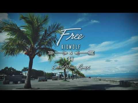 FREE by Kidwolf x BV (The Official Summer Siren Anthem [Elbert Moria Bootleg Remix])