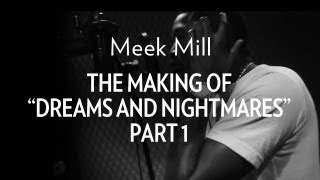 Meek Mill - The Making Of
