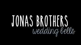 jonas brothers | wedding bells lyrics (full studio version)