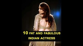 10 fat and fabulous indian plus size actresses - Bigger Is Better!!- fat to fit