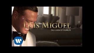 Luis Miguel - No Discutamos (Lyric Video)