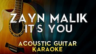 ZAYN - iT's YoU | Acoustic Guitar Karaoke Instrumental Lyrics Cover Sing Along