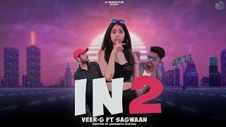 IN2 | VEER-G FT SAGWAAN | WSTRN | Ai PRODUCTION | OFFICIAL MUSIC VIDEO | 2018