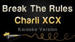 Charli XCX - Break The Rules (Karaoke Version)
