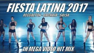 Download FIESTA LATINA 2017 ► 1H VIDEO LATIN MIX ► REGGAETON 2017, BACHATA 2017, SALSA 2017, LATIN HITS 2017
