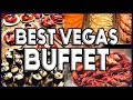 5 Best Buffets in Las Vegas RIGHT NOW