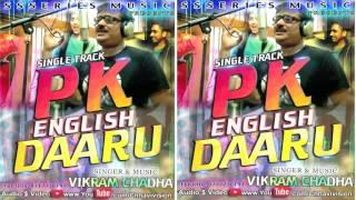 PK English Daaru    New Single Track    Singer VIKRAM CHADHA    Musiclable SSseries Music