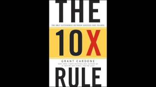 The Summary of The 10X Rule by Grant Cardone
