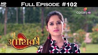 Tu Aashiqui - Full Episode 102 - With English Subtitles