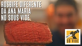 ROSBIFE DIFERENTE DA ANA MARIA NO SOUS VIDE  SÓ VIDE #135