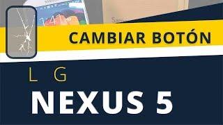 Nexus 5 se reinicia constantemente y no arranca. Reparar Botón Lg Nexus 5.