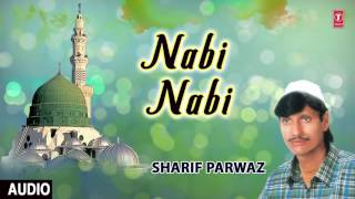 ►► नबी नबी (Audio Qawwali)    SHARIF PARWAZ    T-Series Islamic Music