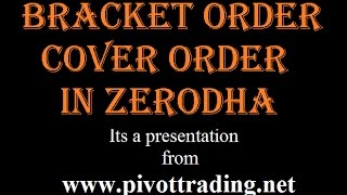 Bracket and Cover orders in Zerodha (in Hindi) - www.pivottrading.co.in