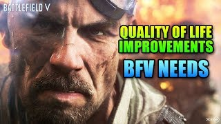 Quality Of Life Improvements Battlefield V Needs