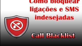 Como Bloquear chamadas indesejadas e SMS - [DICAS] Com o Apk Call Blacklist