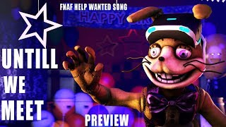 NEW FNAF HELP WANTED SONG PREVIEW | DHEUSTA UNTILL WE MEET AGAIN