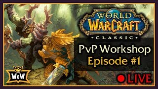 Discussing R14 PvP System, World PvP, BGs, Class 1v1 Matchups - Classic WoW: PvP Workshop #1