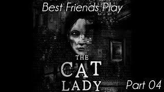 Best Friends Play The Cat Lady (Part 04)