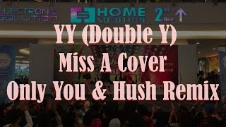 [160102] YY (Double Y) Miss A - Only You & Hush Remix at Korean Hype Competition 2016