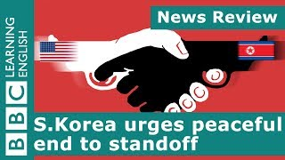 News Review: S.Korea urges peaceful end to standoff