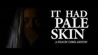 'It Had Pale Skin' - Award Winning Horror Short Film