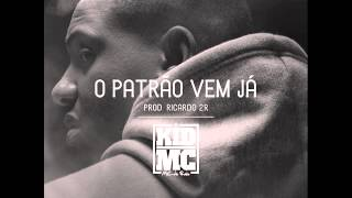 Kid Mc - O Patrão Vem Já [Prod.Ricardo 2R] 2013