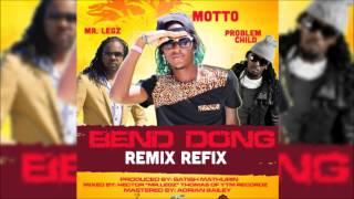 BEND DONG REMIX - Motto Ft Problem Child & Mr. Legz [ Revolt Riddim ]