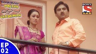 Taarak Mehta Ka Ooltah Chashmah - तारक मेहता का उल्टा चशमाह - Episode 02