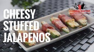 Cheesy Stuffed Jalapeños | Everyday Gourmet S7 E82