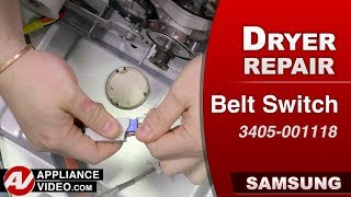 Samsung Dryer -  Belt Switch issues -  Diagnostic & Repair
