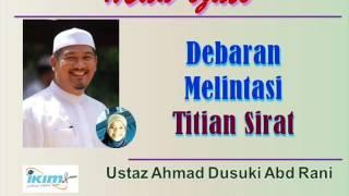 Ustaz Ahmad Dusuki Abd Rani - Debaran Melintasi Titian Sirat