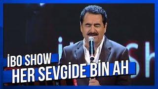 Her Sevgide Bin Ah Ettim - İbrahim Tatlıses - Canlı Performans