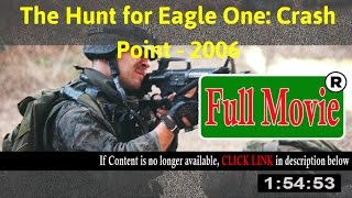 Watch: The Hunt for Eagle One: Crash Point Full Movie Online