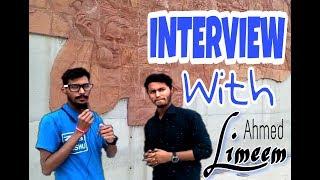 INTERVIEW with Ahmed Limeem I সাক্ষাতালাপ ২
