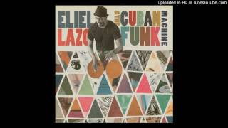 Eliel Lazo ~ New Songo