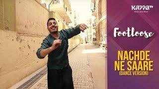 Nachde Ne Saare(Dance Version) - Rupesh KC - Footloose - Kappa TV