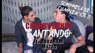 Chubby Bunny CANTANDO con ABRAHAM MATEO ( Sorpresa de Cumpleaños) | Johann Vera