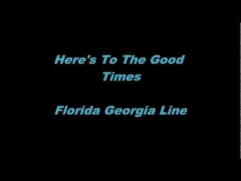 Here's To The Good Times - Florida Georgia Line - Lyrics(On Screen)