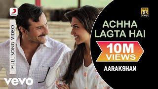 Acha Lagta Hai - Aarakshan | Saif Ali Khan | Deepika Padukone