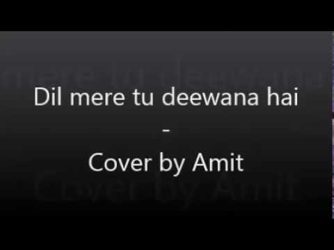 Xxx Mp4 Dil Mere Tu Deewana Hai Cover By Amit Agrawal Karaoke Kumar Sanu Amitabh Bachchan 3gp Sex